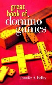 Great Book of Domino Games by Jennifer A. Kelley