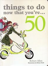 Things to Do Now That You're 50 - Robert Allen Book