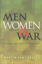 Men, Women and War : Do Women Belong in the Front Line? by Martin L. van...