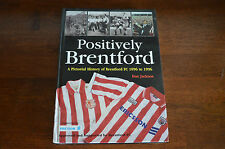 Positively Brentford; A Pictory History of Brentford FC 1896-1996 Dan Jackson