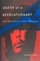 Che Guevara Death Of A Revolutionary Last Mission Fidel Castro History book