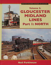 Gloucester Midland Lines Part 1 North. BR History in Colour ISBN 9781911038184