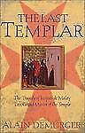 The Last Templar: The Tragedy of Jacques de Molay, Last Grand Master of the