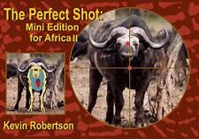 The Perfect Shot: Mini Edition for Africa II by Kevin Robertson | Paperback Book