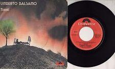 UMBERTO BALSAMO disco 45  STAMPA ITALIANA 1975 Natali +  Volente o nolente