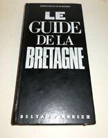 Le guide de la Bretagne Gwenc'hlan Le Scoueze (1989)