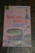 Handbook of Instruction and use  Tibetan Singing Bowls alternative therapy .