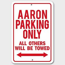 AARON Parking Only Others Towed Man Cave Novelty Garage Aluminum Sign Red New