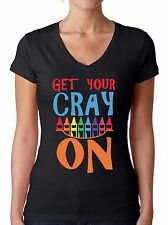 Womens Get Your Cray On V-neck T shirts Shirts Tops  Back to School Teacher Gift