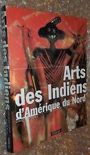 L'ART DES INDIENS D'AMÉRIQUE DU NORD  DAVID W PENNEY  TERRAIL  1988
