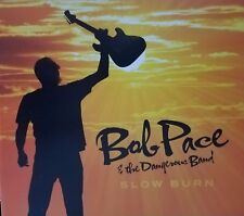 Bob Pace And The Dangerous Band Slow Burn