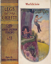 1912 Original First Ed. Legs for the Chiefty, Louise Jackson Strong Children's B