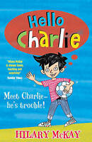 McKay, Hilary, Hello Charlie, Very Good Book