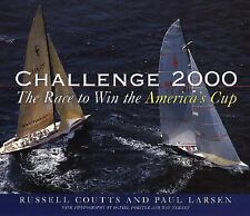 Challenge 2000 : The Race to Win the America's Cup by Russell Coutts and Paul...