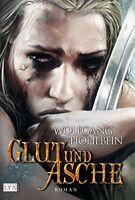 Die Chronik der Unsterblichen 11 Glut und Asche von Wolfgang Hohlbein (2009, HC)