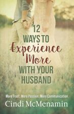 12 Ways to Experience More With Your Husband, by Cindi McMenamin