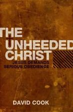 THE UNHEEDED CHRIST - COOK, DAVID - NEW PAPERBACK BOOK