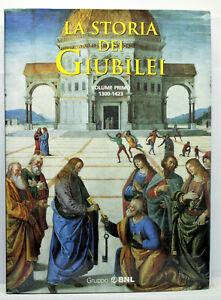 STORIA DEI GIUBILEI VOLUME PRIMO 1200-1423 LIBRO 1°EDIZIONE ITA 1997 ML3 73014