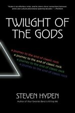 Twilight of the Gods: A Journey to the End of Classic Rock [New Book] Hardcove