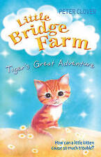 Tiger's Great Adventure (Little Bridge Farm), Clover, Peter, New Book