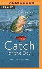Catch of the Day : 365 Daily Devotional by Jimmy Houston (2016, MP3 CD,...