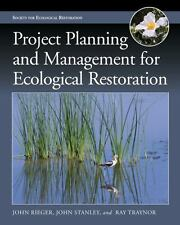 Project Planning and Management for Ecological Restoration