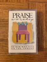 Praise Worship To Him Who Sits On The Throne Cassette