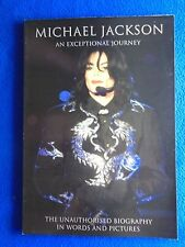 MICHAEL JACKSON ~ AN EXCEPTIONAL JOURNEY ~ THE UNAUTHORISED BIO IN WORDS & PICS