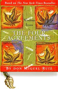 Wisdom from The Four Agreements Mini Books Petites Petites S.
