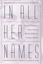 NEW - In All Her Names: Explorations of the Feminine in Divinity