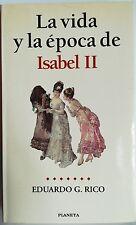 La Vida y la Época de Isabel II. Eduardo G. Rico. Libro