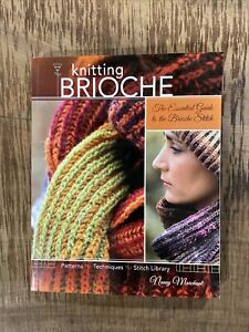 Knitting Brioche : The Essential Guide to the Brioche Stitch, Paperback by Ma...