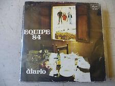 "EQUIPE84""DIARIO/SENZA SENSO-disco 45 giri ARISTON 1973""PROG.Italy"""