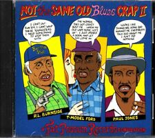 Not The Same Old Blues Crap 2- Dunbar/Kimborough/Burnside- Blues CD (2001)