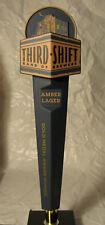 795 - Original THIRD SHIFT Amber Lager Beer Tap Handle - Sharp!  Unused!