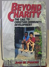 Beyond Charity the Call to Christian Community Development by John Perkins 2000