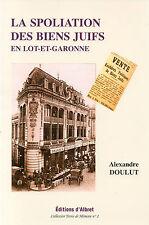 La SPOLIATION des BIENS JUIFS en LOT-ET-GARONNE 1941-1944 + Alexandre DOULUT