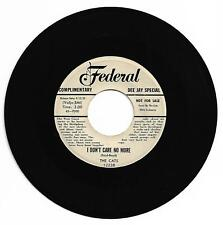 RARE R & B 45 THE CATS I DON'T CARE NO MORE ON FEDERAL STRONG VG ORIG DJ