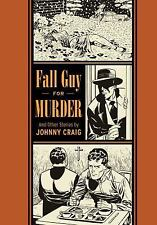 Fall Guy For Murder And Other Stories (The EC Comics Library), , Craig, Johnny,