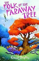 """AS NEW"" The Folk of the Faraway Tree (The Magic Faraway Tree), Blyton, Enid, Bo"