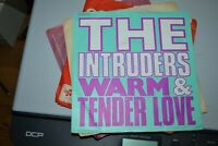 "THE INTRUDERS     WARM & TENDER LOVE    7"" SINGLE  STREETWAVE RECORDS  KHAN43"