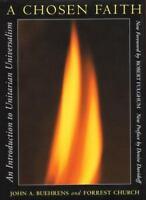 A Chosen Faith: An Introduction to Unitarian Universalism, John A. Buehrens,0807