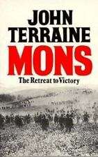 Mons : The Retreat to Victory by John Terraine (1991, Paperback)