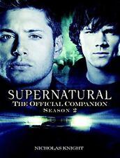 Supernatural : The Official Companion Season 2 by Nicholas Knight (2008,...