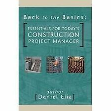 Back to the Basics: Essentials for Today's Construction Project Manager (Paperba