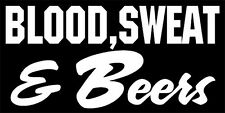 """""""Blood Sweat & Beers"""" for the Street Outlaw in you NOS,Hillbilly, Redneck funny"""