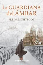 LA GUARDIANA DEL ßMBAR/ THE GUARDIAN OF AMBER - LIGHTFOOT, FREDA/ L=PEZ, -NGELES