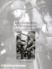 101st Airborne in Normandy: by Dominique François - WWII Aviation Books