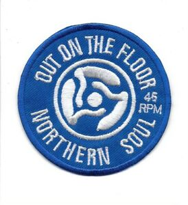 NORTHERN SOUL : OUT ON THE FLOOR -  Embroidered Iron Sew On Patch Badge