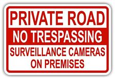PRIVATE ROAD NO TRESPASSING SURVEILLANCE CAMERAS 18x12 ALUM SIGN *ST5 - Red
